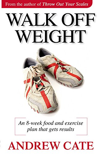 Walk Off Weight: An 8 Week Food and Exercise Plan That Gets Results loss