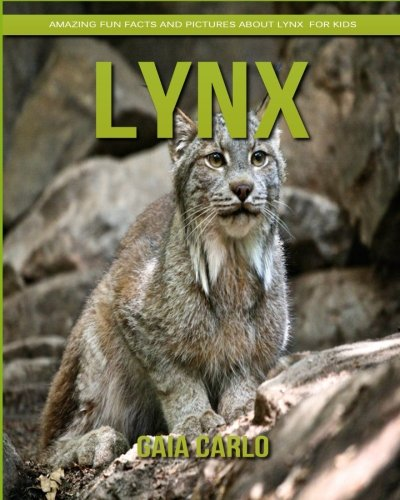 Lynx: Amazing Fun Facts and Pictures about Lynx for ()