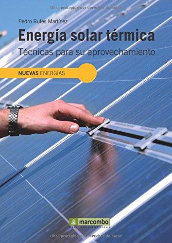 Energia Solar Térmica: Técnicas para su Aprovechamiento (NUEVAS ENERGÍAS)