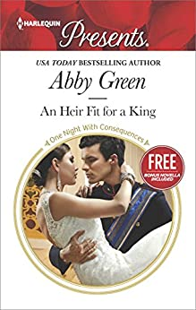 An Heir Fit for a King: Christmas at the Castello (bonus novella) (One Night With Consequences) by [Green, Abby, Cinelli, Amanda]