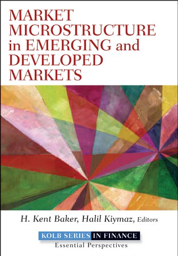 Market Microstructure in Emerging and Developed Markets (Robert W. Kolb Series) H. Kent Baker and Greg Filbeck