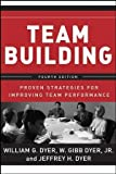 img - for Team Building: Proven Strategies for Improving Team Performance by William G. Dyer (2007-02-09) book / textbook / text book
