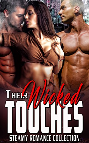 Their Wicked Touches: Steamy Romance Collection