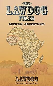 The LawDog Files: African Adventures by [Lawdog, D.]