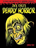 Jack Cole's Deadly Horror (Chilling Archives of Horror Comics)