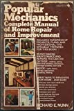 Popular Mechanics Complete Manual of Home Repair and Improvement, Richard E. Nunn, 0380004313