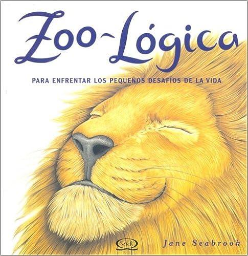 Ebooks descargar pdf gratis Zoo logica/ Furry Logic: Para enfrentar los pequenos desafios de la vida/ To Confront the Small Challenges of Life PDF RTF DJVU