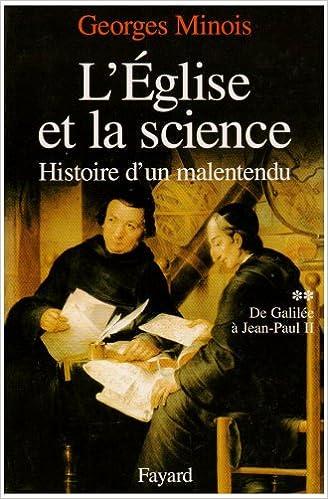 Lire un L'Eglise et la science, tome 2 : De Galilée à Jean-Paul II pdf, epub