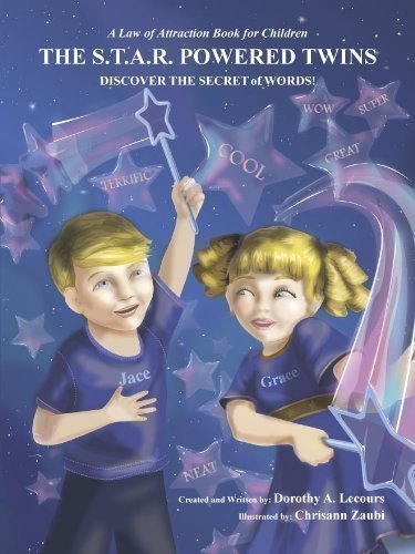 "A Law of Attraction Book for Children ""The S.T.A.R. Powered Twins Discover the Secret of Words"" (1)"