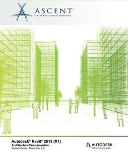 autodesk revit 2015 r1 architecture fundamentals metric rh amazon com Autodesk Revit Training Revit MEP Training