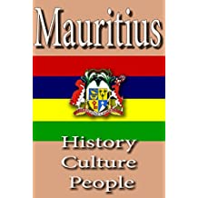History and Culture of Mauritius, History of Mauritius, Republic of Mauritania, Mauritius: Discover more on Mauritius and her Ethnic differences, Mauritius government, religion, People and culture
