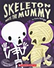 Skeleton Meets the Mummy, by Steve Metzger