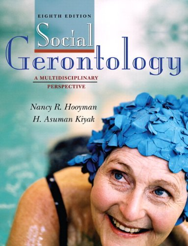 Social Gerontology: A Multidisciplinary Perspective (with MySocKit Student Access Code Card) (8th Edition)