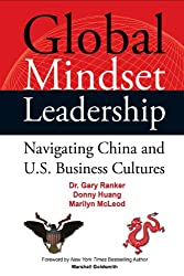 Global Mindset Leadership: Navigating China and U.S. Business Cultures