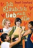 Ich glaub, ich lieb euch alle (German Edition)