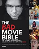 Bad Movie Bible: Ultimate Modern Guide to Movies