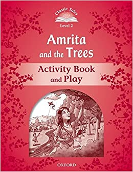 Book Classic Tales Second Edition: Level 2: Amrita and the Trees Activity Book & Play by Sue Arengo (2011-12-01)