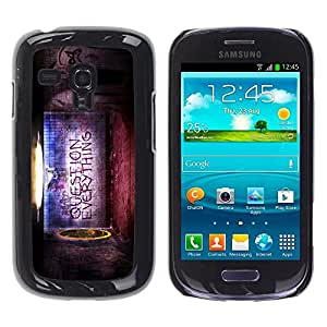 Be Good Phone Accessory // Dura Cáscara cubierta Protectora Caso Carcasa Funda de Protección para Samsung Galaxy S3 MINI NOT REGULAR! I8190 I8190N // Question Everything