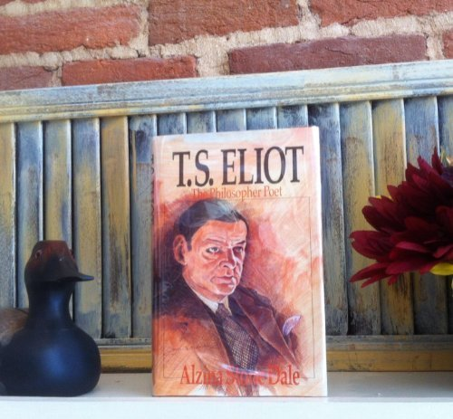 T.S. Eliot, the Philosopher Poet (Wheaton Literary Series) by Alzina Stone Dale - Wheaton Mall