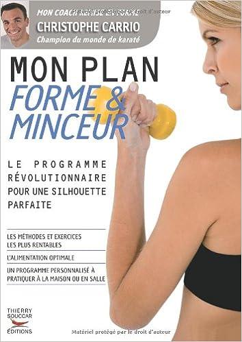 Amazon Fr Mon Plan Forme Minceur Carrio Christophe Livres