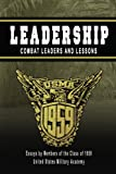 LEADERSHIP: Combat Leaders and Lessons, James Abrahamson and Andrew O'Meara, 0615255744