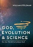 God, Evolution & Science: How Our World Evolved