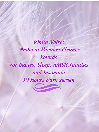 Baby Light Sleeper (White noise ambient vacuum cleaner sounds for babies sleep AMSR tinnitus insomnia 10 hours dark screen)