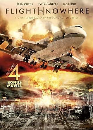Amazon Com Flight To Nowhere Includes 4 Bonus Movies Alan Curtis Steve Guttenberg Dolph Lundgren Sean Bean Kim Coates Poppy Montgomery Colm Feore Various Movies Tv