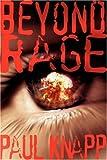 Beyond Rage, Paul Knapp, 1425992862