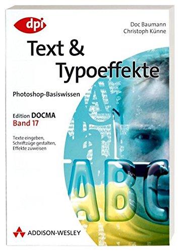 Photoshop-Basiswissen: Text und Typoeffekte - Band 17: Edition DOCMA - Band 17 (DPI Grafik)