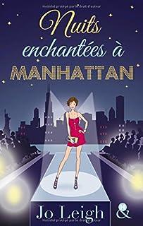 Nuits enchantées à Manhattan : roman, Leigh, Jo