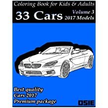 Coloring Book For Kids & Adults: Cars 2017: Supercars, Streetcars, Pickups, Trucks, Cars Coloring Book
