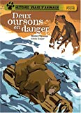 """Afficher """"Histoires vraies d'animaux Deux oursons en danger"""""""