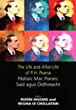 The Life and after-Life of P. H. Pearse, , 0716530120