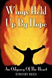 img - for Wings Held Up by Hope by Timothy Reed (2012-11-09) book / textbook / text book