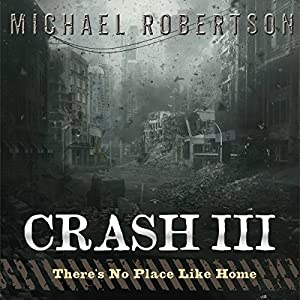 Crash III: There's No Place Like Home Audiobook