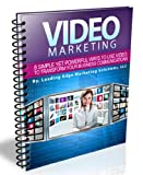Video Marketing:8 Simple Yet Powerful Ways to Use Video to Transform Your Business Communications