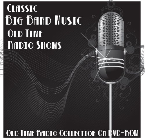 162 Classic Big Band Music Old Time Radio Broadcasts on DVD (over 68 Hours 41 Minutes running time)