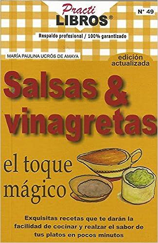 Salsas y vinagretas el toque magico (Spanish Edition): Maria Paulina Ucros de Amaya: 9789588204321: Amazon.com: Books