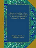 img - for Notes on military law for the use of the cadets of the Royal Military College of Canada book / textbook / text book