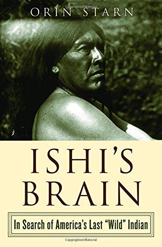 Ishi's Brain: In Search of Americas Last