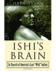 Ishis Brain: In Search Of Americas Last Wild Indian