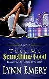 Tell Me Something Good, Lynn Emery, 1478299908