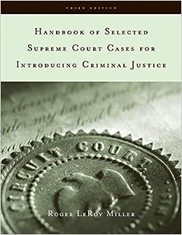 Handbook of Selected Supreme Court Cases for Criminal Justice