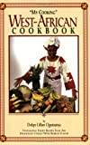 """""""My Cooking"""" West-African Cookbook"""