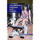 101 Ejercicios para hacer en tu gimnasio (Spanish Edition)