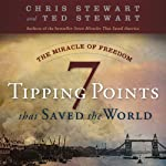 The Miracle of Freedom: 7 Tipping Points That Saved the World | Chris Stewart,Ted Stewart