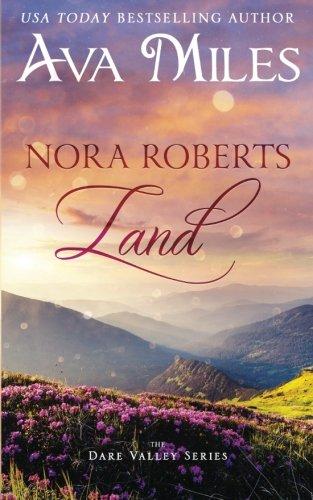 Nora Roberts Land: A Dare Valley Novel