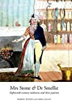 Mrs Stone and Dr Smellie : Eighteenth-Century Midwives and Their Patients, Woods, Robert and Galley, Chris, 1781381410