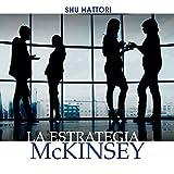 La estrategia McKinsey [The McKinsey Strategy]